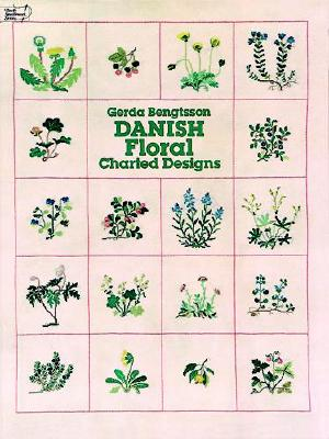 Danish Floral Charted Designs By Bengtsson, Gerda